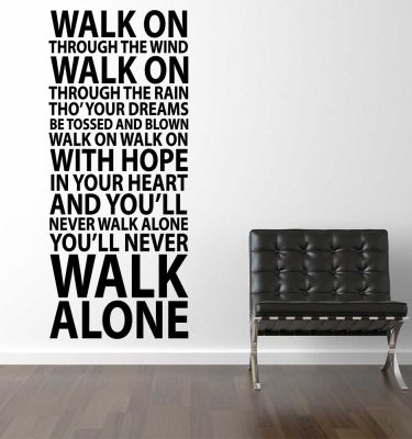 #1 Youll never walk alone